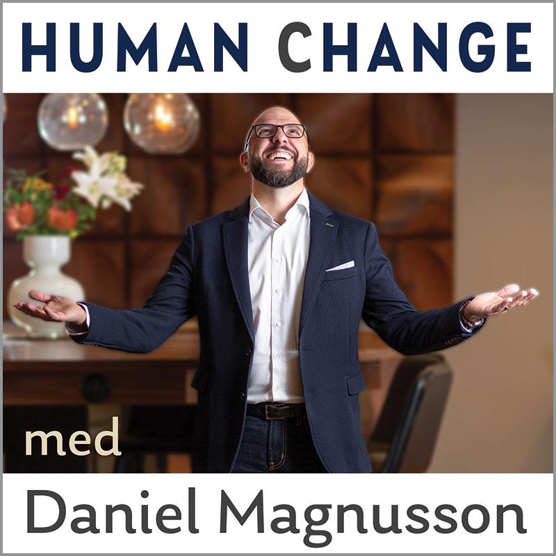 Podcast omslag Human Change med Daniel Magnusson